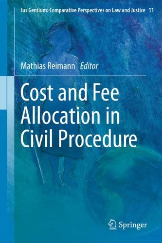 Cost and Fee Allocation in Civil Procedure: A Comparative Study (Ius Gentium: Comparative Perspectives on Law and Justice) (2011-11-15)