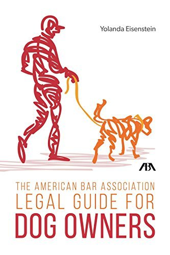 The American Bar Association Legal Guide for Dog Owners by Yolanda Eisenstein (2015-06-07)