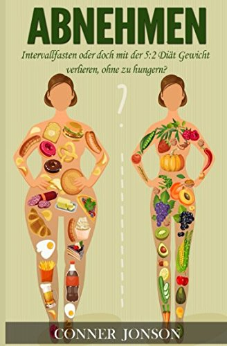 Abnehmen: Intervallfasten oder doch mit der 5:2 Diät Gewicht verlieren, ohne zu hungern?