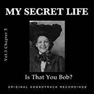 Is That You Bob? (My Secret Life, Vol. 3 Chapter 5)
