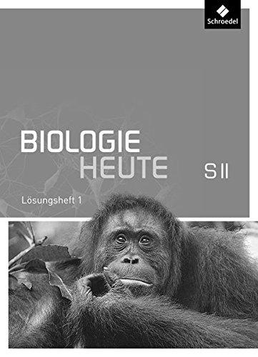 Biologie heute SII - Allgemeine Ausgabe 2011: Lösungen zu Arbeitsheft 1