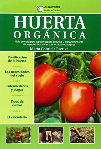 HUERTA ORGANICA (Jardineria Práctica / Practical Gardening) por Maria Gabriela Escriva