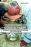Image de «Misericordiosi come il Padre»: Le Opere di misericor