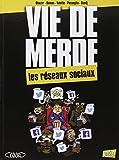 Vie de merde, Tome 18 : Les réseaux sociaux