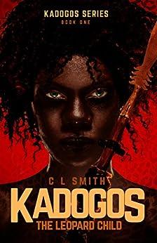 The Leopard Child (Kadogos Book 1) (English Edition) di [Smith, C L]