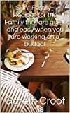 Skint Family - Recipes for the Family that are quick and easy when you are working on a budget (English Edition)
