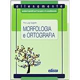 Morfologia e ortografia. Allenamente, quaderni operativi per il recupero e il consolidamento. Con espansione online. Per la Scuola media