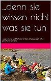 ...denn sie wissen nicht was sie tun: - wie Lehrer und Schüler in den emotionalen GAU geschickt werden (German Edition)