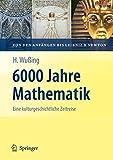 6000 Jahre Mathematik: Eine kulturgeschichtliche Zeitreise - 1. Von den Anfängen bis Leibniz und Newton (Vom Zählstein zum Computer) - Hans Wußing
