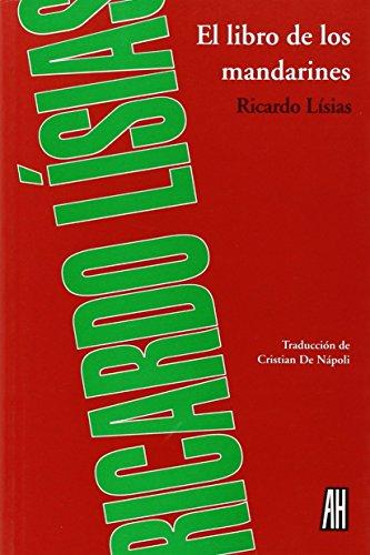 EL LIBRO DE LOS MANDARINES (Narrativa (adriana Hidalgo)
