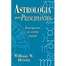Astrolog?a para principiantes: Interprete su carta natal (Spanish for Beginners Series) (Spanish Edition) by William W. Hewitt (2000-11-08)