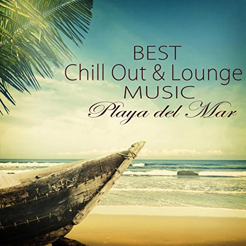 Best Chill Out & Lounge Music Playa del Mar Summer Collection 2015 -