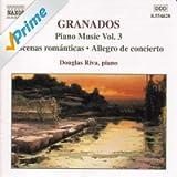 Granados: Piano Music, Vol. 3 - Escenas Romanticas / Allegro De Concierto / Capricho Espanol