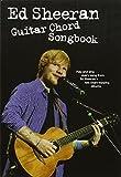 Ed Sheeran: Guitar Chord Songbook: Songbook für Gesang, Gitarre