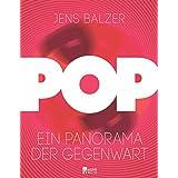 Pop: Ein Panorama der Gegenwart
