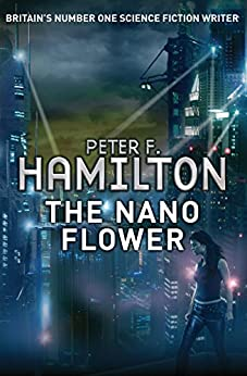 The Nano Flower (Greg Mandel Book 3) by [Hamilton, Peter F.]