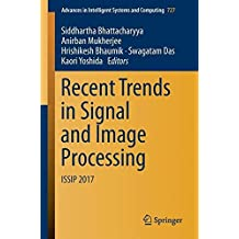 Recent Trends in Signal and Image Processing: ISSIP 2017 (Advances in Intelligent Systems and Computing)