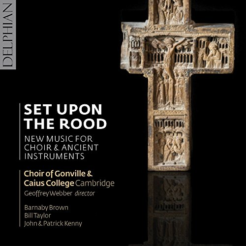 set-upon-the-rood-new-music-for-choir-ancient-instruments