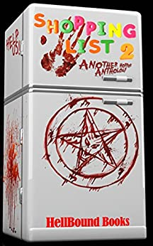 Shopping List 2: Another Horror Anthology by [Wallace, M.R, Lee, Erin, Barackman, John, Stevenson, Jeff C, Palumbo, Sergio, Gray, David F, Swain, Nick, Daniels, Serena, Jones, Jovan, Blackthorn, Isobel]