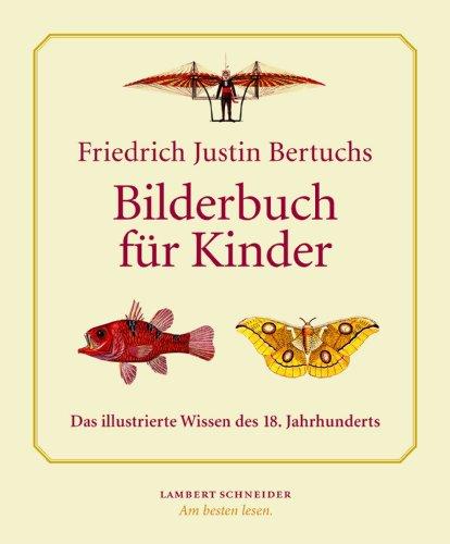 """Friedrich Justin Bertuchs """"Bilderbuch für Kinder"""": Das illustrierte Wissen des 18. Jahrhunderts"""