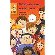 El Club de los Raros (El Barco de Vapor Naranja)