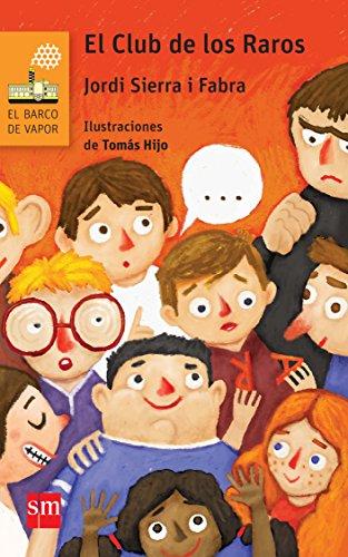 El Club de los Raros (El Barco de Vapor Naranja) por Jordi Sierra i Fabra