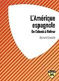 L'Amérique espagnole - De Colomb à Bolivar - Belin Education - 05/09/2018
