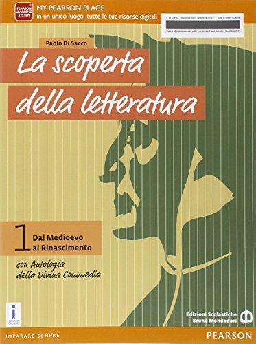 La scoperata della letteratura. Con Antologia della Divina Commedia. Per le Scuole superiori. Con e-book. Con espansione online: 1