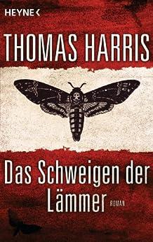 Das Schweigen der Lämmer: Roman (Hannibal Lecter 3)