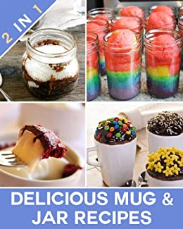 Delicious Mug & Jar Recipes Using Two of The Best Comfort Foods! (English Edition) par [Healthy Eating Recipes]