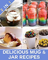 Delicious Mug & Jar Recipes Using Two of The Best Comfort Foods! (English Edition)
