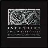 Incendium - Editio Retractata