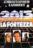 2013: La Fortezza