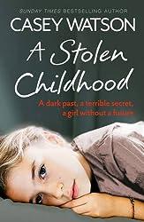 A Stolen Childhood by Casey Watson (4-Jun-2015) Paperback