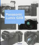 Kamerabuch Panasonic Lumix GX8: Top-Design & High-Tech! - Michael Nagel