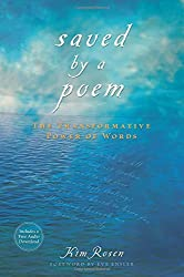 Saved by a Poem: The Transformative Power of Words by Kim Rosen (2009-10-01)