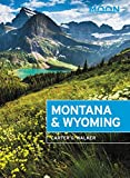 Moon Montana & Wyoming: With Yellowstone and Glacier National Parks (Travel Guide) (English Edition)