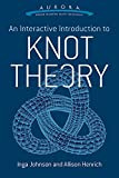 Interactive Introduction to Knot Theory (Aurora: Dover Modern Math Originals)