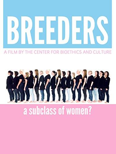 Breeders: A Subclass of Women?