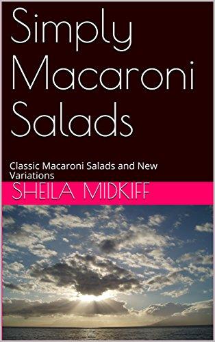 Simply Macaroni Salads: Classic Macaroni Salads and New Variations (English Edition)