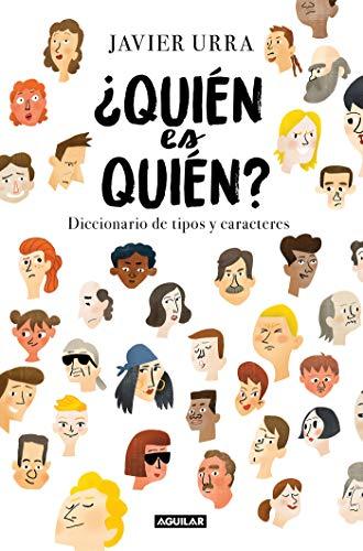 ¿Quién es quién?: Diccionario de tipos y caracteres (Cuerpo y mente) por Javier Urra
