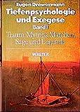 Tiefenpsychologie und Exegese, Bd. 1: Die Wahrheit der Formen - Traum, Mythos, Märchen, Sage und Legende - Eugen Drewermann