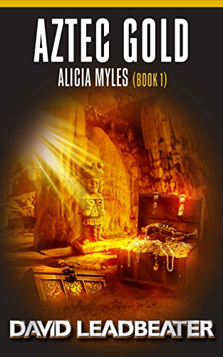Aztec Gold (Alicia Myles Book 1) by David Leadbeater