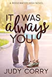 #7: It Was Always You (Ridgewater High Romance Book 3)