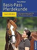 Basis-Pass Pferdekunde: Das Prüfungswissen der FN in Frage und Antwort. Neu nach APO/LPO 2014.