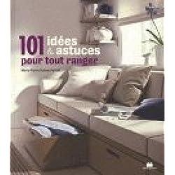 101 idées et astuces pour tout ranger