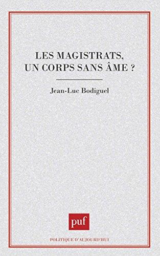 Les magistrats, un corps sans âme? par Jean-Luc Bodiguel