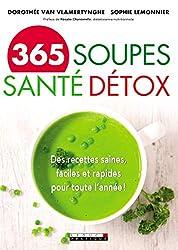 365 soupes santé et détox : Des recettes saines, faciles et rapides pour toute l'année !