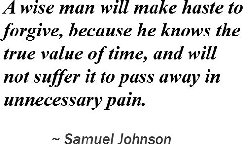reprint-of-a-wise-man-will-make-haste-to-forgive-because-he-knows-the-true-value-of-time-and-will-no