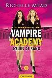 Telecharger Livres Vampire Academy T1 Soeurs de sang (PDF,EPUB,MOBI) gratuits en Francaise